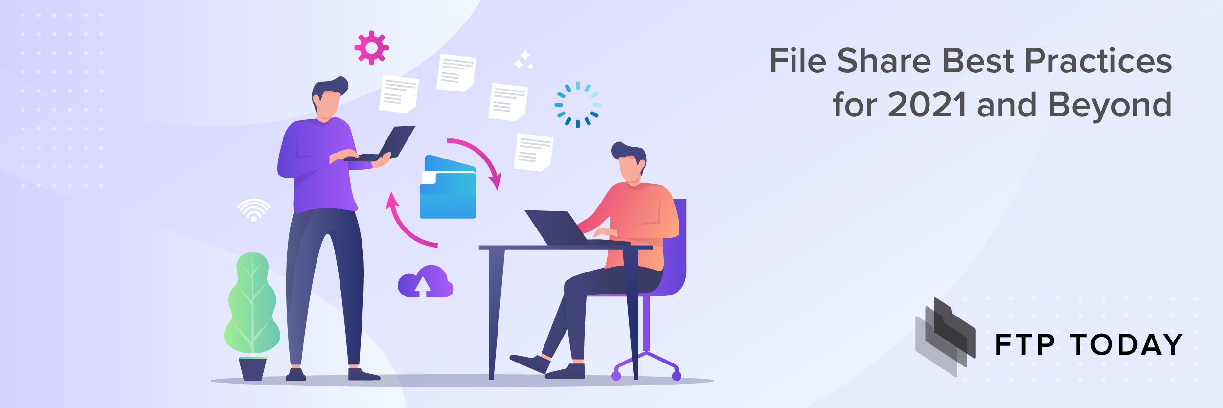 File Share Best Practices for 2021 and Beyond