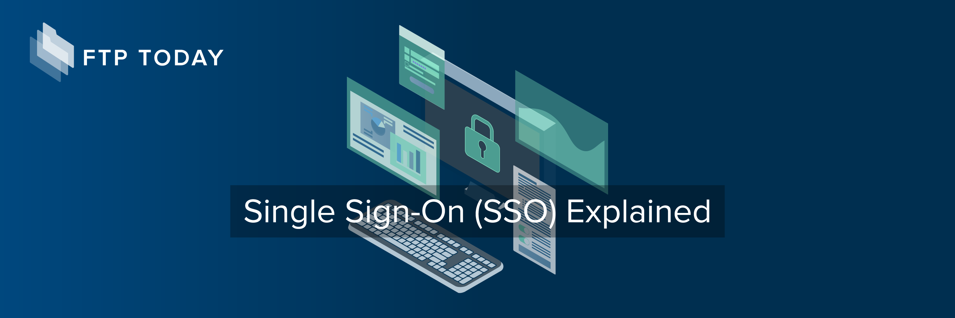 Single Sign-On (SSO) Explained: What is SSO, How it Works, Why it Improves Security & More